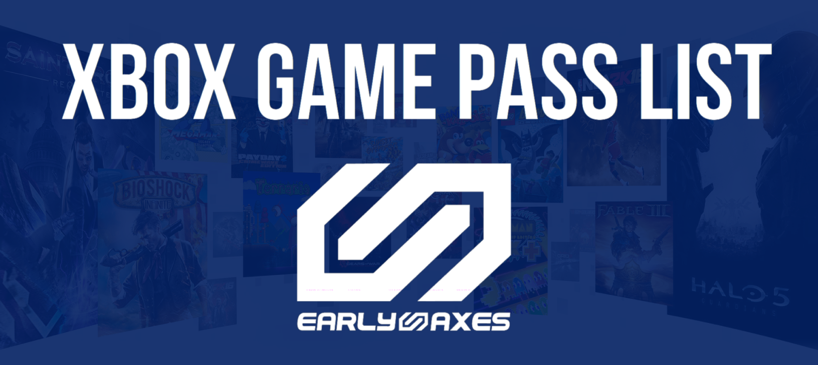 Xbox Games Pass List | Early Axes